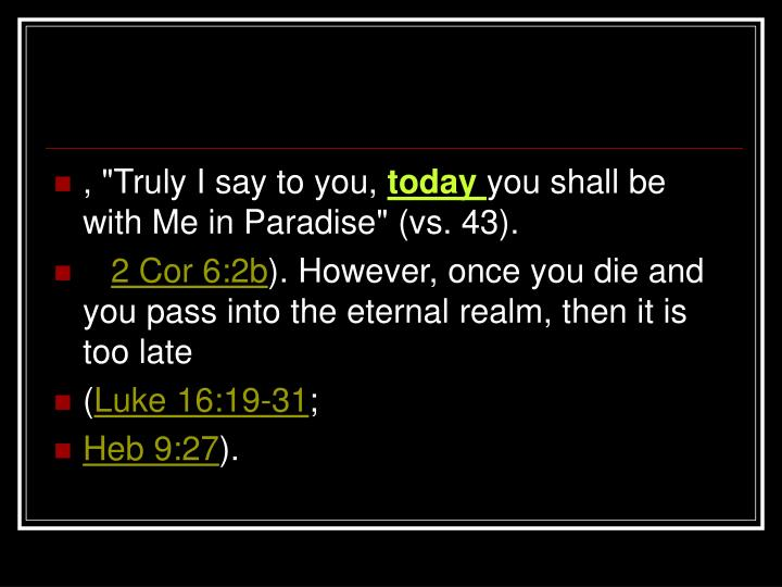 """, """"Truly I say to you,"""