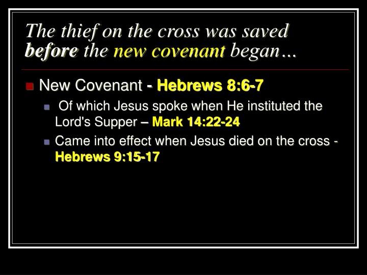 The thief on the cross was saved