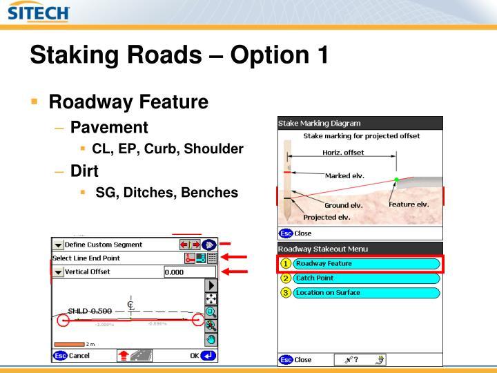 Staking Roads – Option 1