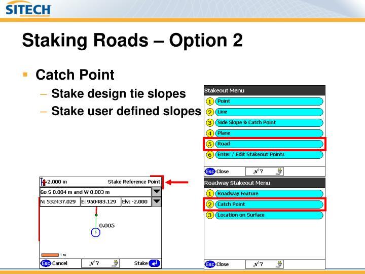 Staking Roads – Option 2