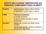 effetti delle basse temperature sui principali componenti degli alimenti