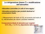 la refrigerazione basse t modificazione dell atmosfera