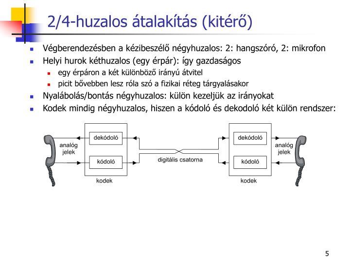 2/4-huzalos átalakítás (kitérő)