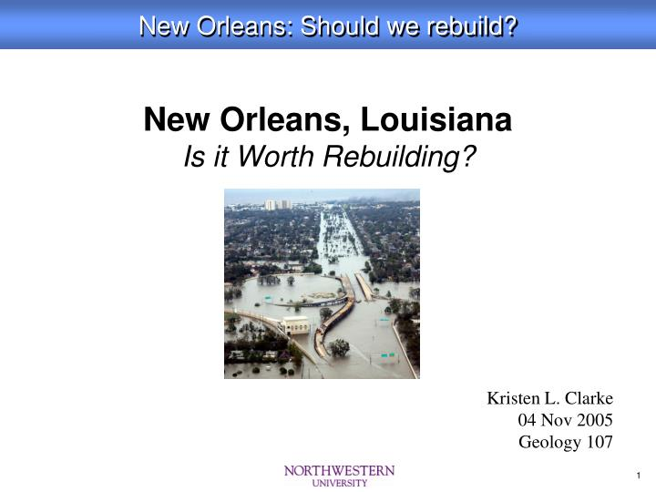 New orleans louisiana is it worth rebuilding