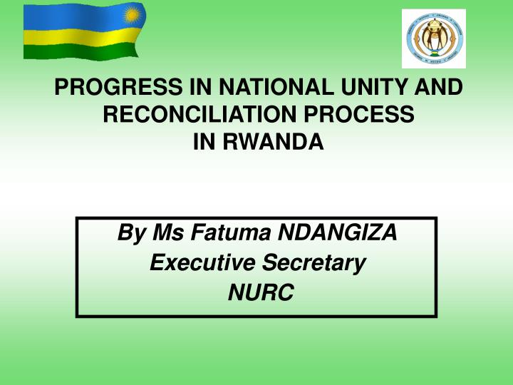 progress in national unity and reconciliation process in rwanda n.