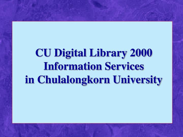 cu digital library 2000 information services in chulalongkorn university n.