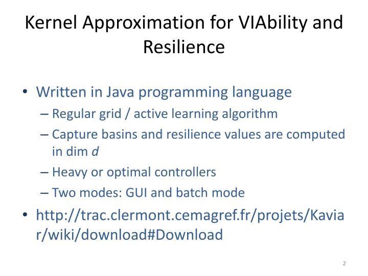 Kernel approximation for viability and resilience