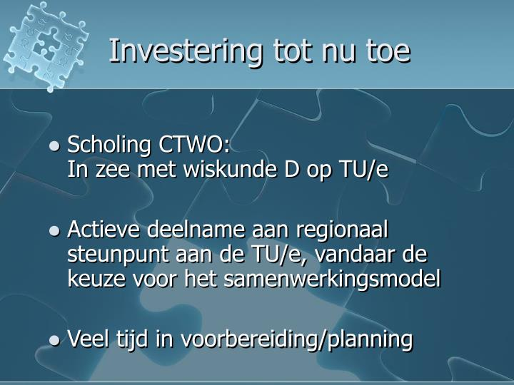 Investering tot nu toe