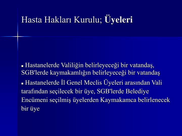 Hasta Hakları Kurulu;