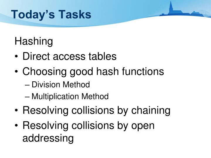 Today s tasks