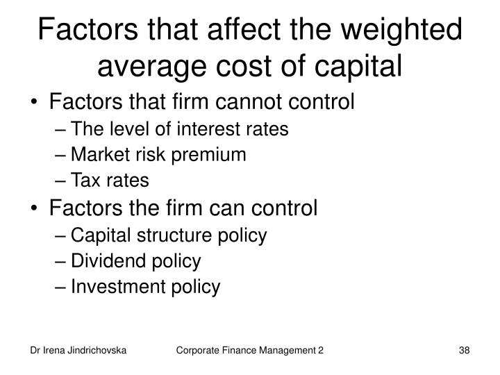 Factors that affect the weighted average cost of capital