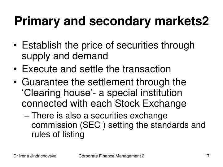 Primary and secondary markets2