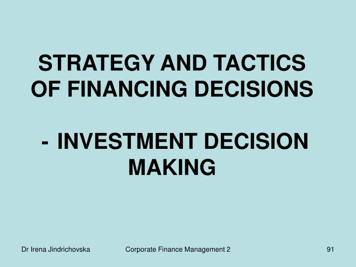 STRATEGY AND TACTICS OF FINANCING DECISIONS