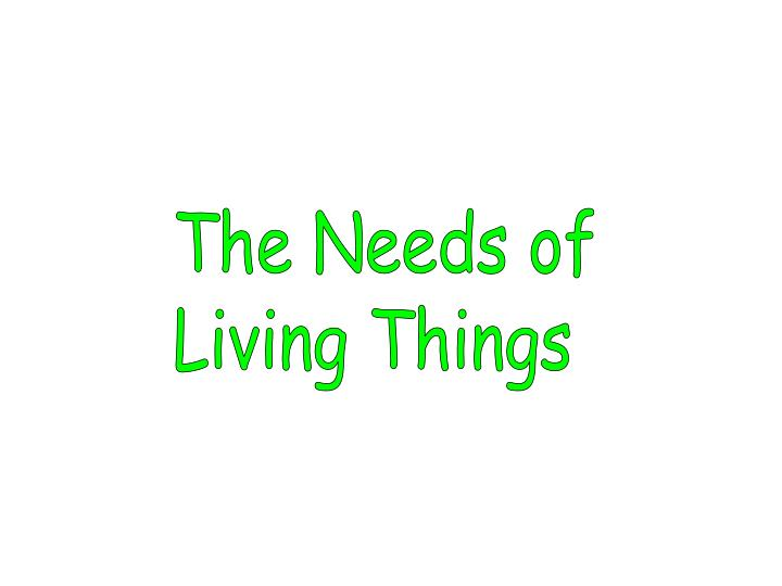 The Needs of