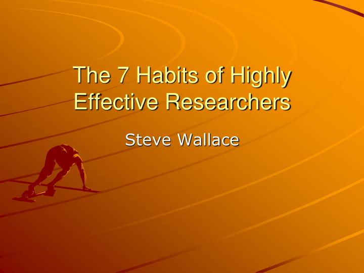the 7 habits of highly effective researchers n.