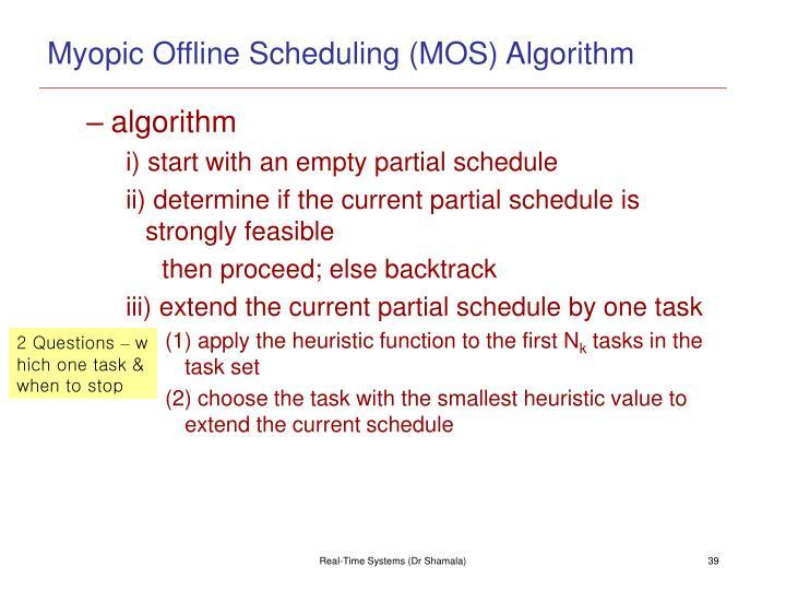 Myopic Offline Scheduling (MOS) Algorithm