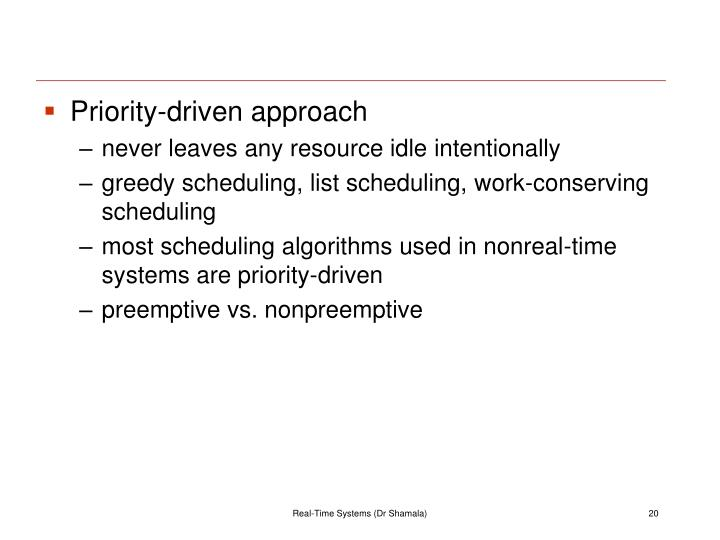 Priority-driven approach
