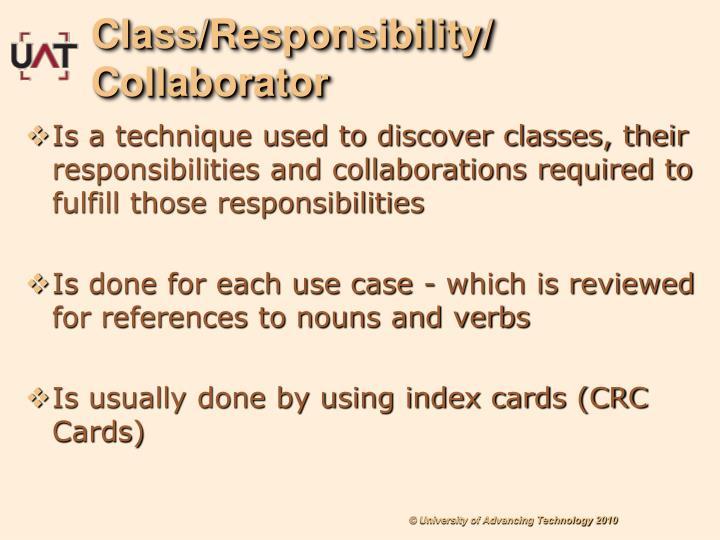 Class/Responsibility/