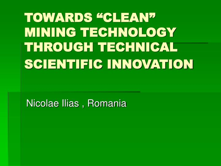 towards clean mining technology through technical scientific innovation n.