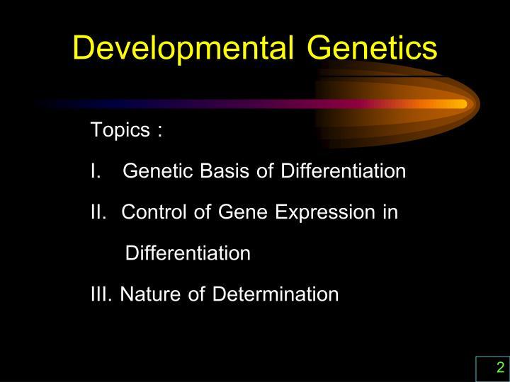 Developmental genetics