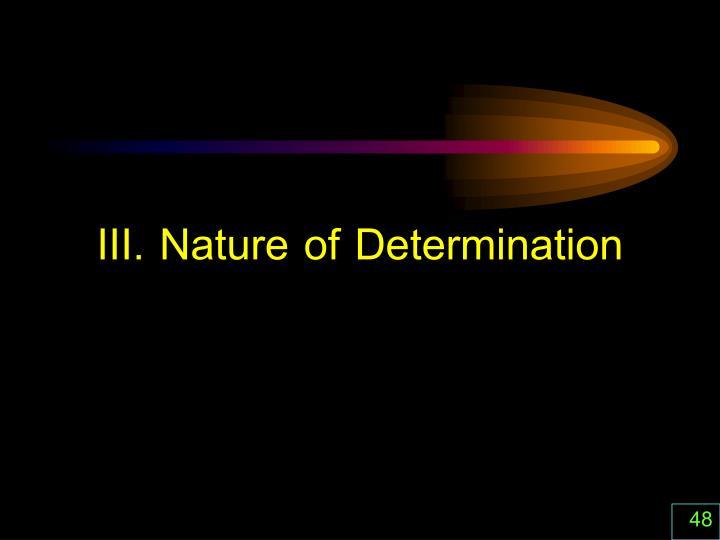 III. Nature of Determination