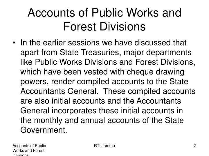Accounts of public works and forest divisions1