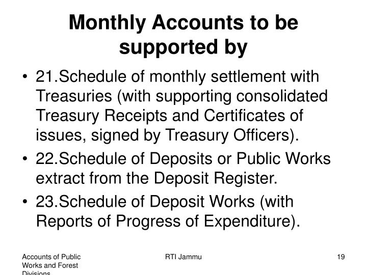 Monthly Accounts to be  supported by