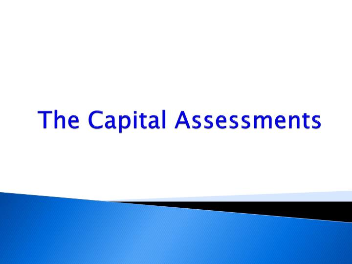 The Capital Assessments