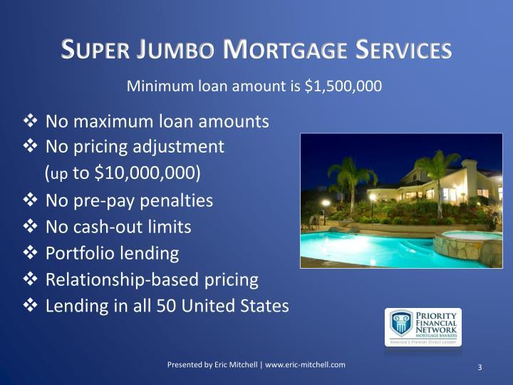 Super jumbo mortgage services