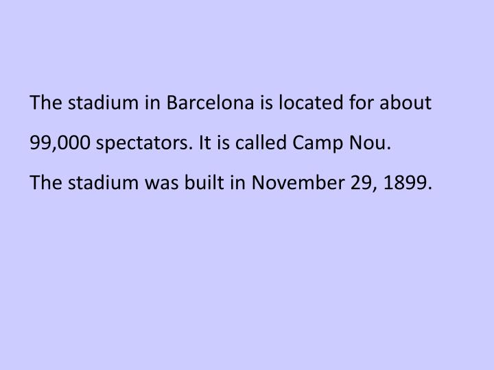 The stadium in Barcelona is located for about