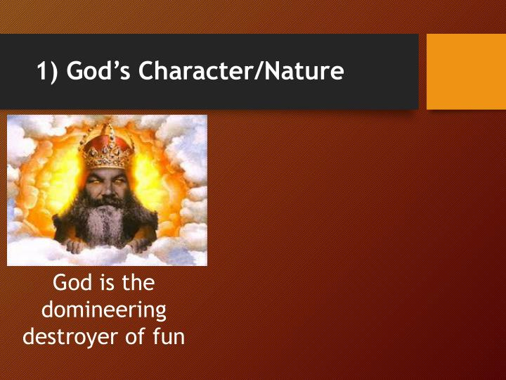 1) God's Character/Nature