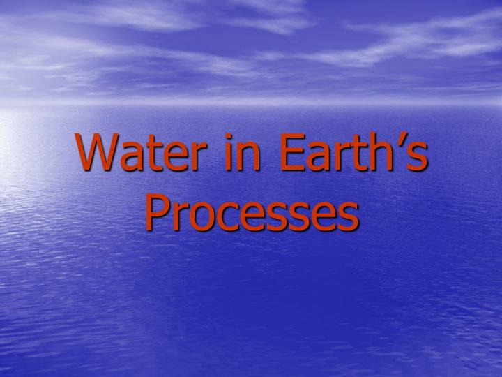 water in earth s processes n.