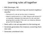 learning rules all together