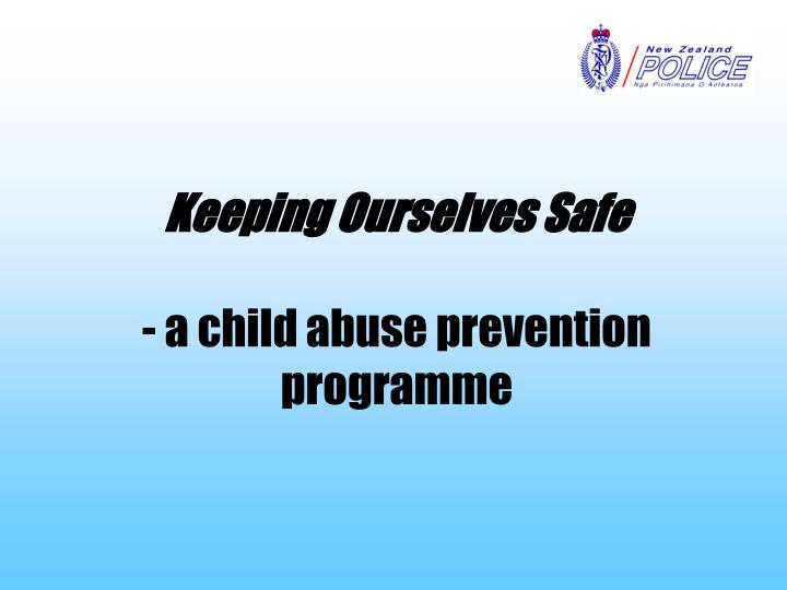 keeping ourselves safe a child abuse prevention programme n.