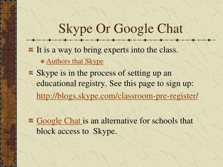 Skype Or Google Chat