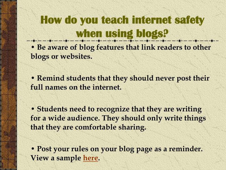 How do you teach internet safety when using blogs?