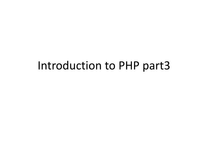 Introduction to php part3