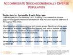 accommodate socio economically diverse population