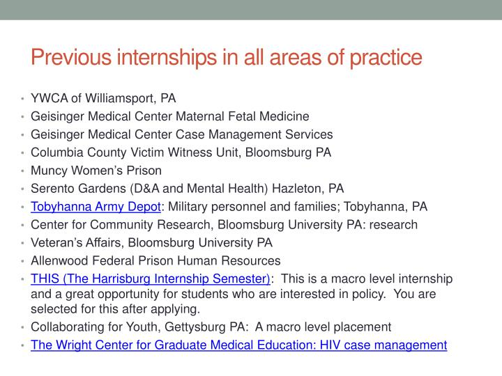Previous internships in all areas of practice
