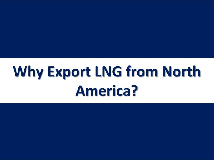 Why Export LNG from North America?