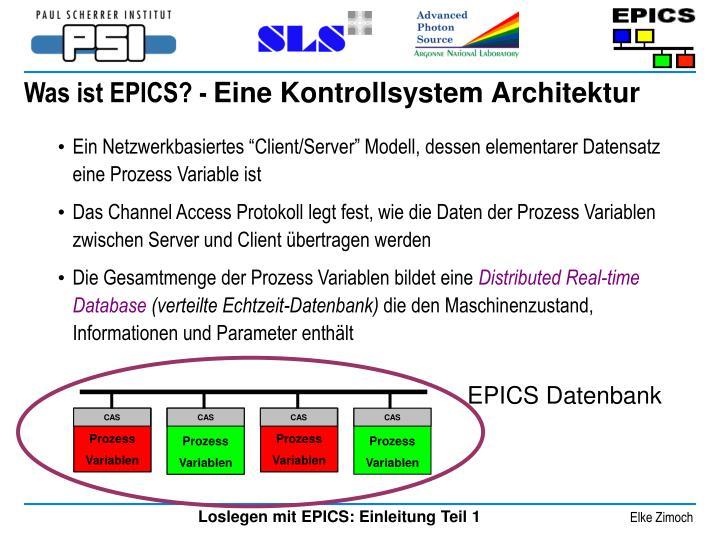 """Ein Netzwerkbasiertes """"Client/Server"""" Modell, dessen elementarer Datensatz eine Prozess Variable ist"""