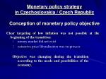 monetary policy strategy in czechoslovakia czech republic conception of monetary policy objective
