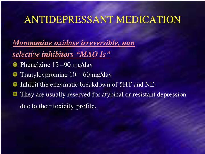 ANTIDEPRESSANT MEDICATION