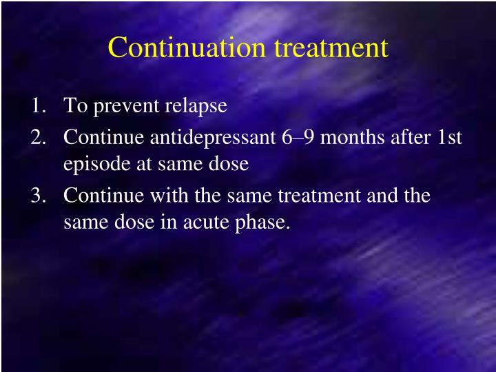 Continuation treatment