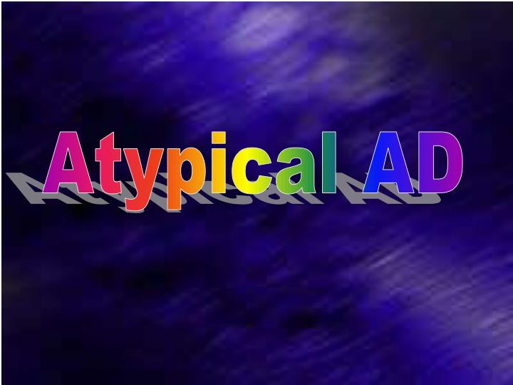 Atypical AD