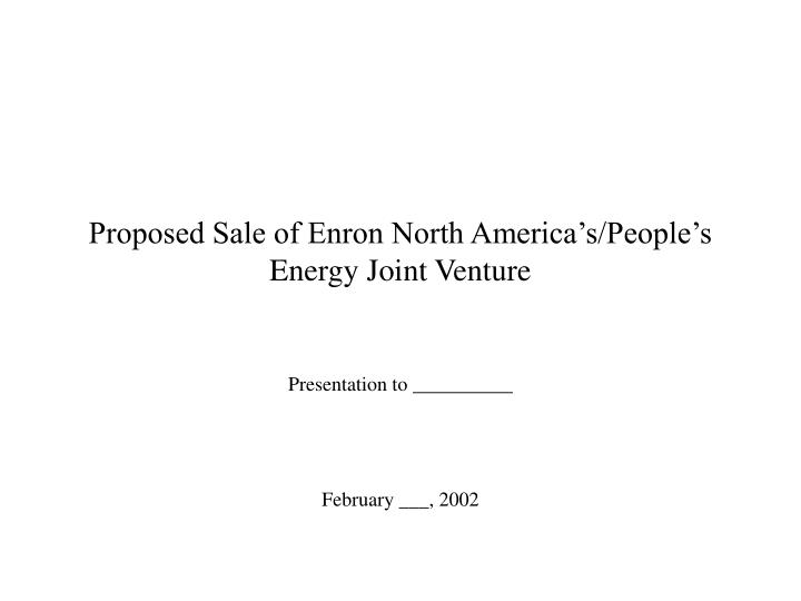 proposed sale of enron north america s people s energy joint venture n.