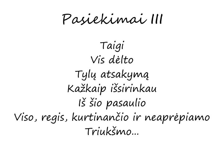 Pasiekimai III