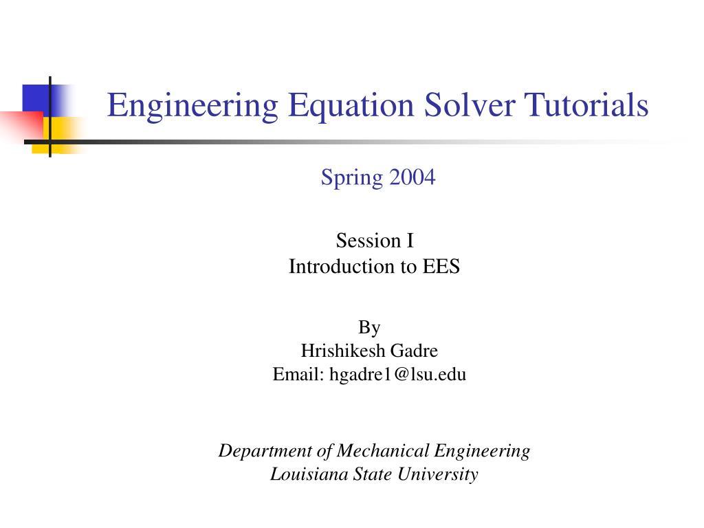 PPT - Engineering Equation Solver Tutorials Spring 2004