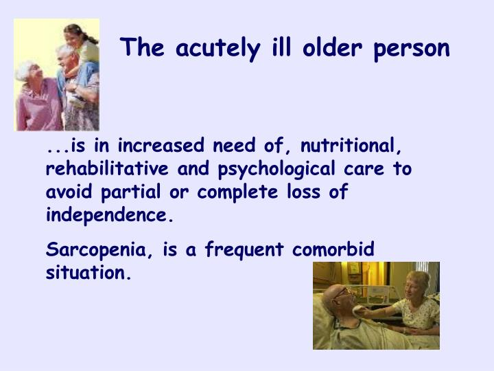The acutely ill older person