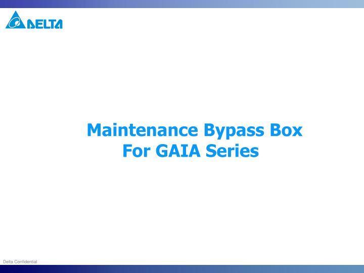 Maintenance Bypass Box